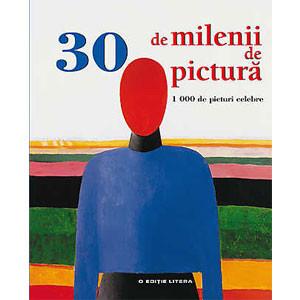 30 de Milenii de Pictură. 1000 de Picturi Celebre