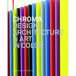 Chroma: Design, Architecture and Art in Color