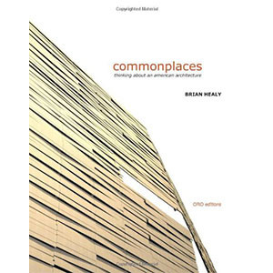 Commonplaces: Thinking About an American Architecture