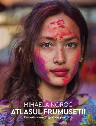 Atlasul Frumuseții  Femeile lumii în 500 de portrete
