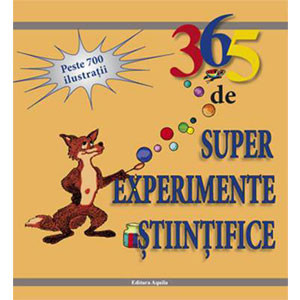 365 de Super Experimente Știintifice