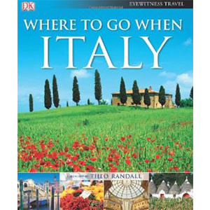 Where to Go When: Italy. Foreword by Theo Randall