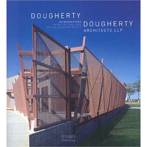 Dougherty + Dougherty Archtects LLP: Intersections: Architecture and Social Responsibility (Architecture Planning Interior)