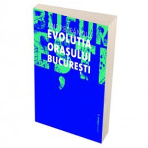 Evoluţia oraşului Bucureşti
