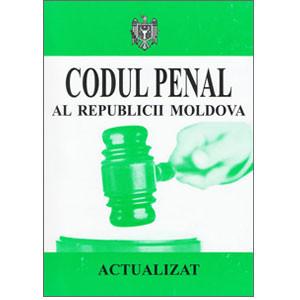 Codul Penal al Republicii Moldova. În vigoare 26.10.2013