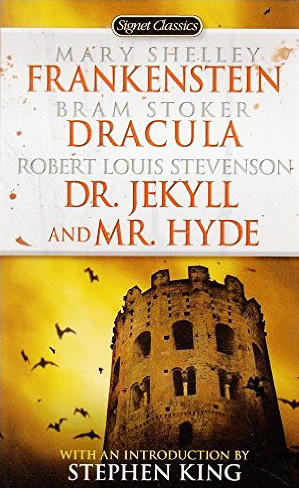 Frankenstein, Dracula. Dr. Jekyll and Mr. Hyde (Signet Classics)