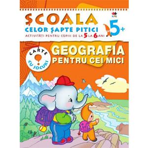 Geografia pentu Cei Mici. Activități pentru copiii de la 5 la 6 ani