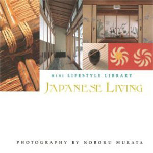Japanese Living (Mini Lifestyle Library series)
