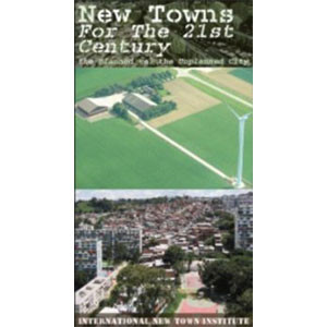 New Towns For The 21st Century: The Planned Versus the Unplanned Cit