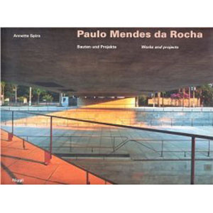 Paulo Mendes da Rocha: Bauten und Projekte ,Works and Projects (English and German Edition)