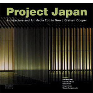Project Japan: Architecture and Art Media Edo to Now