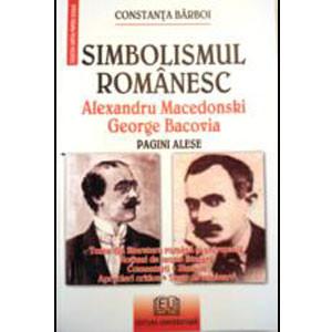 Simbolismul Românesc - Alexandru Macedonski, George Bacovia