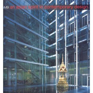 A49: An Asian Spirit in Contemporary Design (Architects)