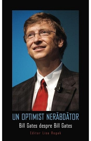 Un optimist nerăbdător. Bill Gates despre Bill Gates