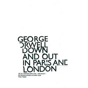 Down and Out in Paris and London (Essential Penguin)