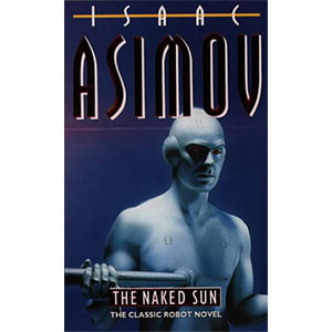 The Naked Sun (Robot Series)