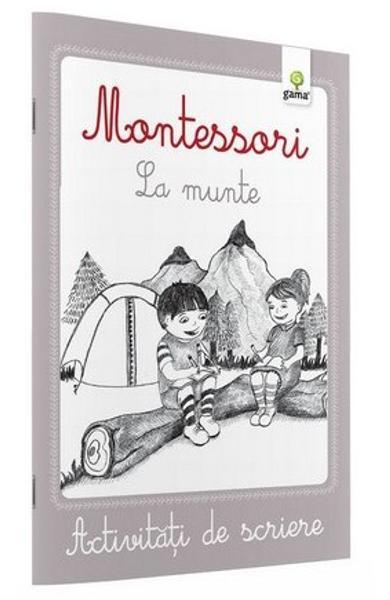 Montessori. La munte - Caiete activitati de scriere