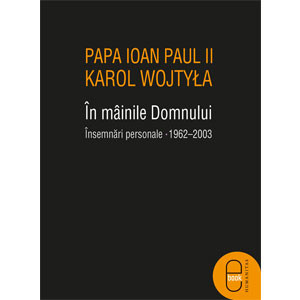 În mâinile Domnului. Însemnări Personale, 1962–2003 [Carte Electronică]