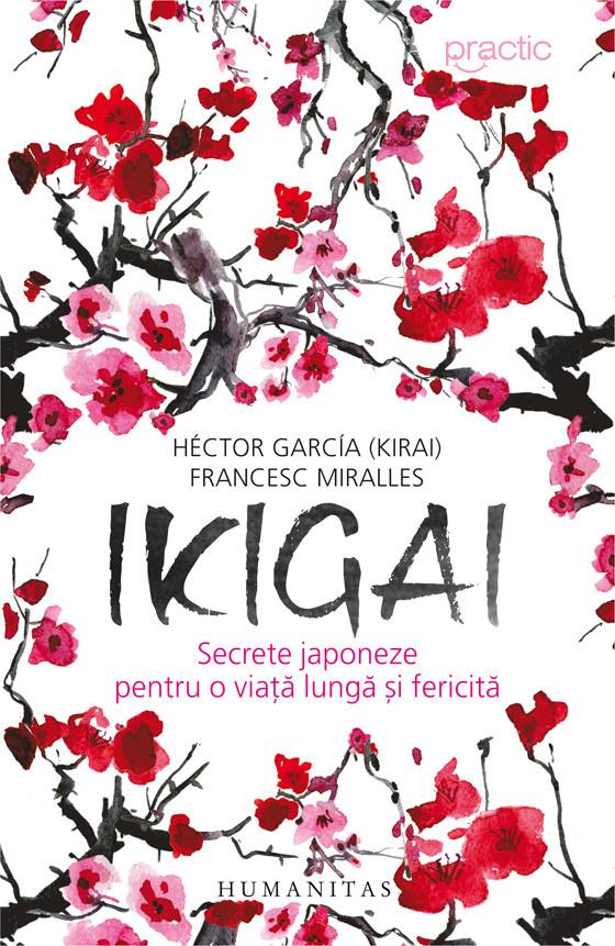IKIGAI Secrete japoneze pentru o viață lungă și fericită