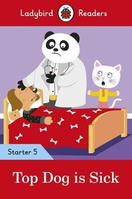 Top Dog is Sick - Ladybird Readers Starter Level 5