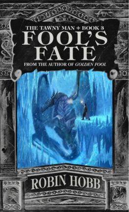 Fool's Fate : The Tawny Man Trilogy Book III
