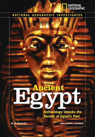 Ancient Egypt. Archaeology Unlocks the Secrets of Egypt's Past