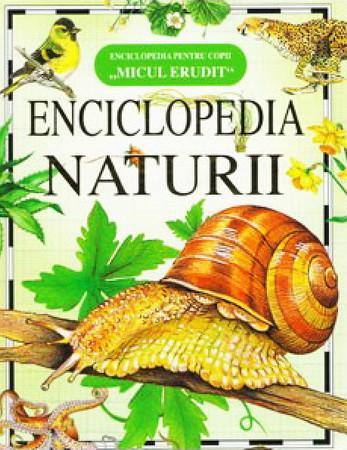 Micul Erudit. Enciclopedia Naturii