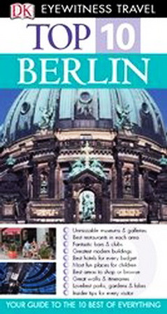 Top 10. Berlin. Ghid turistic vizual