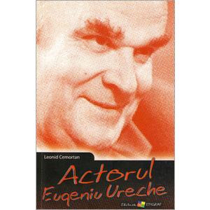 Actorul Eugeniu Ureche