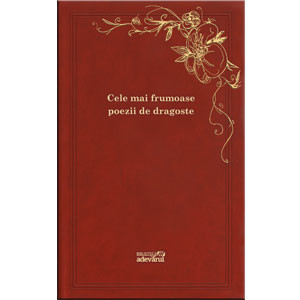 101 Cărți de Citit Într-o Viață, Vol.101. Cele Mai Frumoase Poezii de Dragoste
