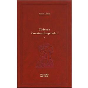 101 Cărți de Citit Într-o Viață. Vol. 70. Căderea Constantinopolelui. Vol. 1
