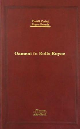 Oameni în Rolls-Royce (Colecția Adevărul de Lux)