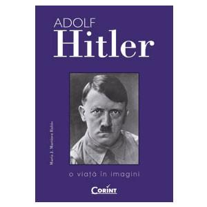 Adolf Hitler. O Viață în Imagini