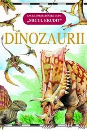Micul Erudit. Dinozaurii