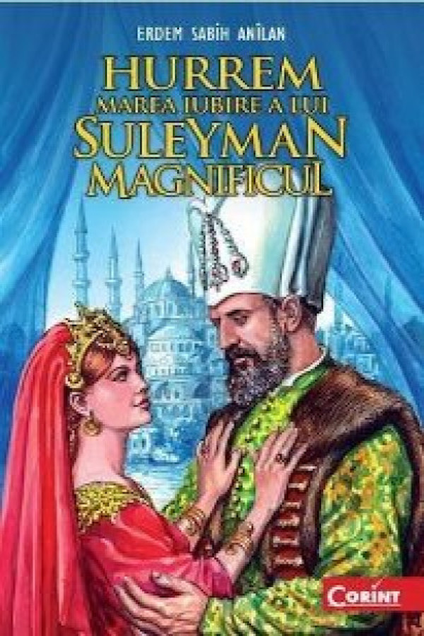 Hurrem. Marea iubire a lui Suleyman Magnificul