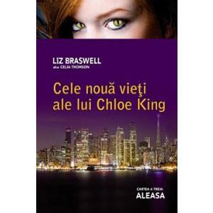 Cele Nouă Vieți ale lui Chloe King. Cartea 3. Aleasa