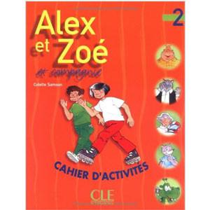 Alex et Zoé, cahier d' activités, niveau 2