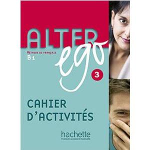Alter Ego 3 - Cahier d'activités