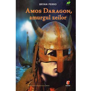 Amos Daragon, amurgul zeilor