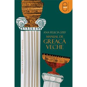 Manual de greacă veche. Ediţia a II-a, revăzută şi adăugită [Carte Electronică]