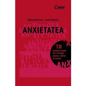 Anexietatea. 10 Metode Simple de a Învinge Panica, Fobiile și Stresul