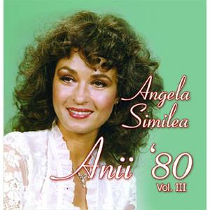 Angela Similea - Anii 80 vol.3 [Audio CD] (2009)