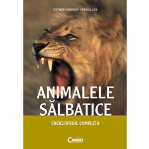 Animalele Sălbatice. Enciclopedie Completă