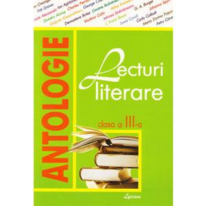 Antologie. Lecturi literare pentru cl. a III-a
