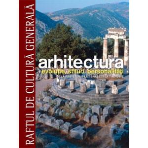 Arhitectura Vol. 1. De la Preistorie la Renaşterea timpurie