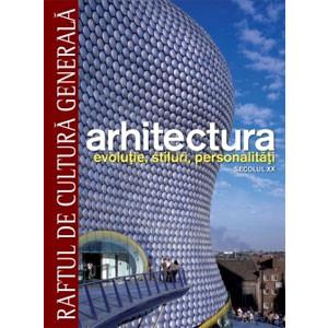 Arhitectura Vol. 3. Secolul XX