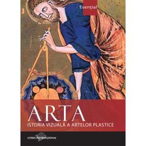 Arta. Istoria Vizuală a Artelor Plastice