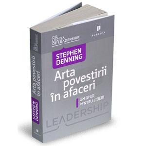 Arta povestirii în afaceri. Un ghid pentru lideri