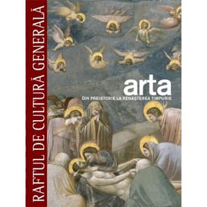 Arta Vol. 1. Din Preistorie la Renaşterea Timpurie