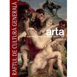 Arta Vol. 2. De la Apogeul Renaşterii până în Secolul XVIII